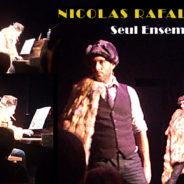 Nicolas Rafal : «Seul Ensemble», le One Man Show musical